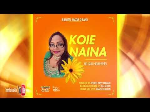 BRANTEC AVATAR DA BAND: NELISHA MOHAMMED - KOIE NAINA [ 2k18 ]