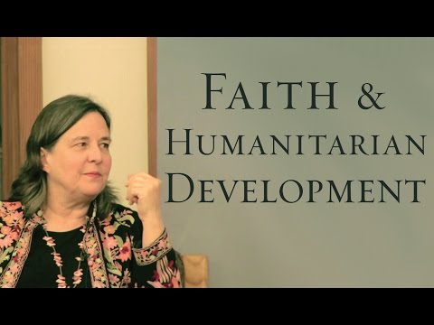 The Role of Faith in Development and Humanitarian Assistance