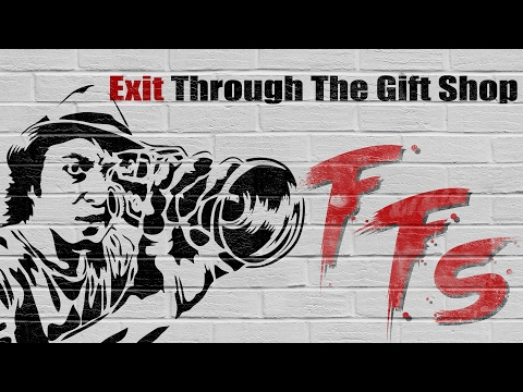 For Film's Sake: Episode 54 - Exit Through The Gift Shop