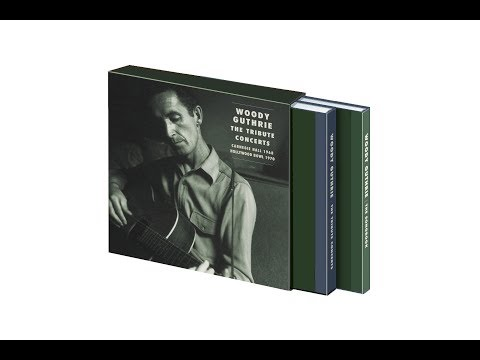 Woody Guthrie - The Tribute Concerts - Carnegie Hall 1968 - Hollywood Bowl 1970