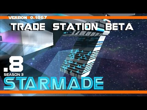 "StarMade - Survival Multiplayer - ""Trade Station: BETA"" - 08"