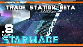 "StarMade - Survival Multiplayer - ""Trade Station: BETA"" - 08"