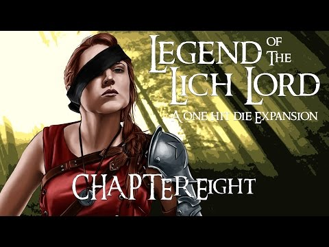 Legend of the Lich Lord: Episode 8