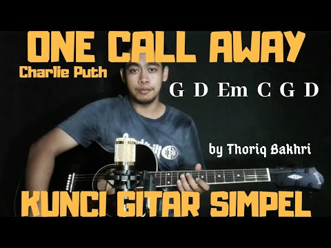 Kunci Gitar Simpel (One Call Away - Charlie Puth) By Thoriq Bakhri Tutorial Gitar Pemula