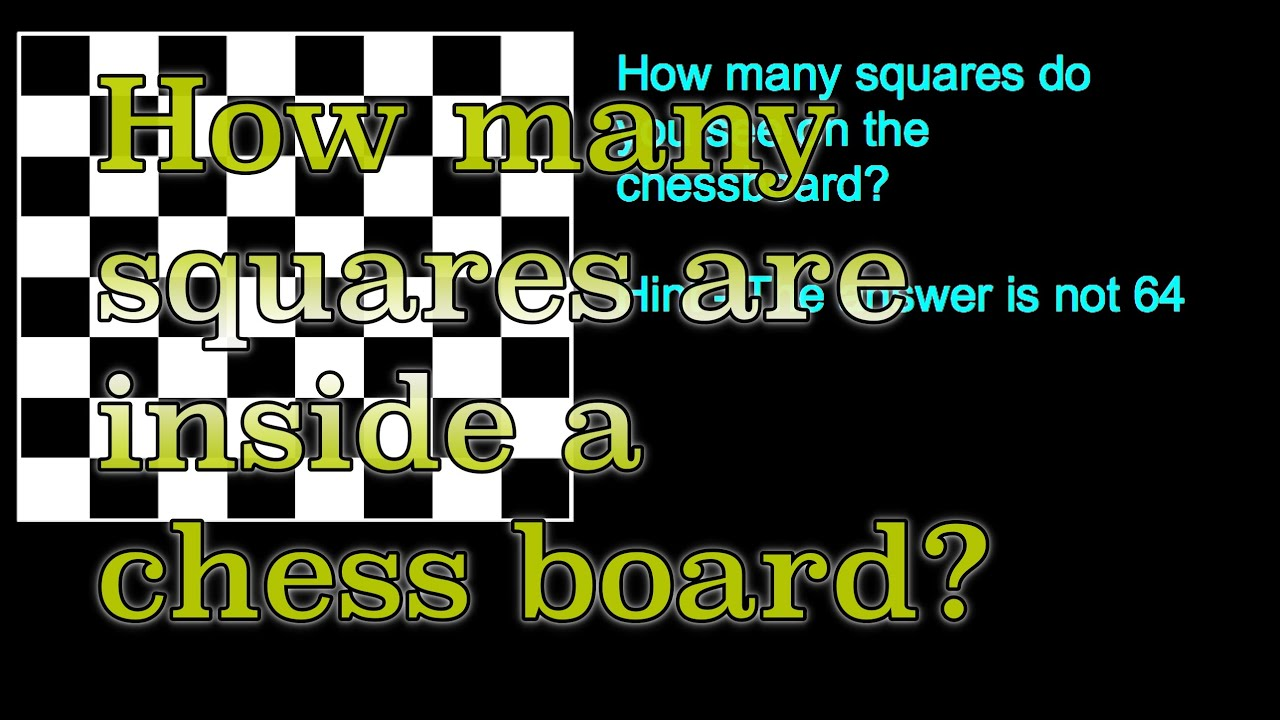 How Many Squares In A Chess Board Youtube