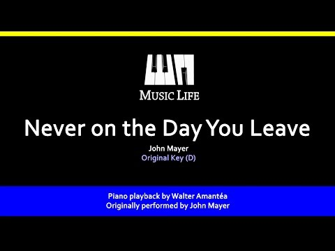 Never the Day You Live (John Mayer) - Piano playback for Cover / Karaoke