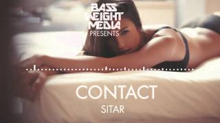 Contact - Sitar [Trap & Dubstep] (Bass Weight Media Exclusive) [Free DL] [HQ + HD]