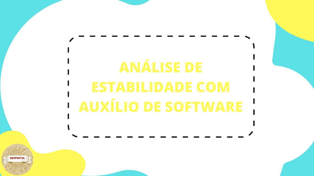 Série Análise de Estabilidade com Auxílio de Software – Vídeo 05: Obtenção do Fator de Segurança