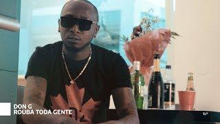 Don G - Rouba Toda Gente (Feat. Godô & Van Sophie)