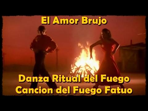 El Amor Brujo - Danza Ritual del Fuego & Canción del Fuego Fatuo