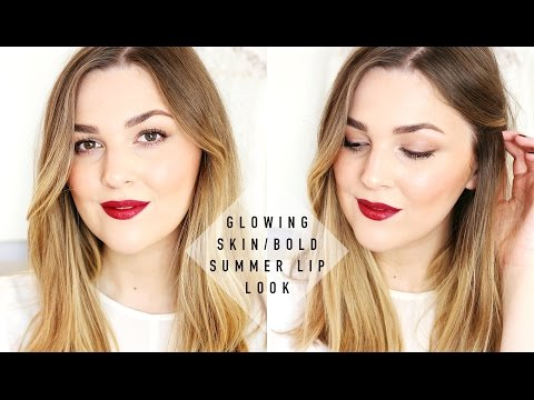 Glowing Skin / Bold Summer Lip Look | I Covet Thee