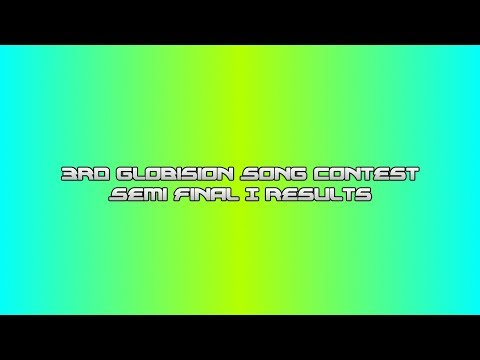 3rd Globision Song Contest: Semi Final I Results (FULL)