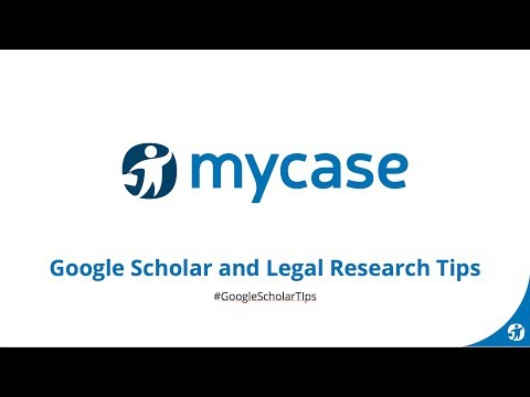 MyCase Webinar Series: Google Scholar and Legal Research Tip