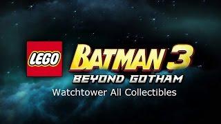Lego Batman 3 - Watchtower All Collectibles