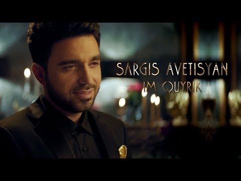 Sargis Avetisyan - Im Quyrik //  2019 4k