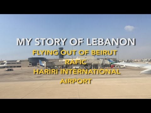 My Story Of Lebanon - Flying Out Of Beirut Rafic Hariri Airport