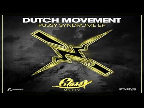 Dutch Movement - Pussy Syndrome part 4