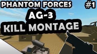 AG-3 KILL MONTAGE #1 - ROBLOX PHANTOM FORCES