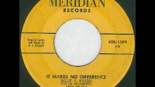 Billie J. Killen - It Makes No Difference