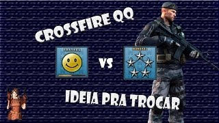 [CFAL] CROSSFIRE QQ - IDEIA PRA TROCAR/ META DE VIDEO