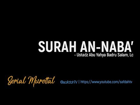 serial-murottal:-surah-an-naba'---ustadz-badru-salam,-lc