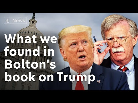 We've read the John Bolton book on Trump - here's what he claims
