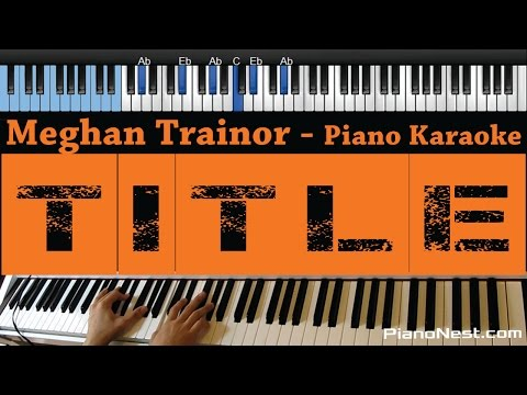 Meghan Trainor - Title - LOWER Key (Piano Karaoke / Sing Along)