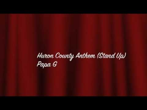 Papa G - Huron County Anthem (Stand Up)