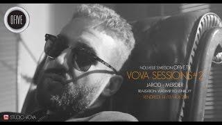 "Vova Sessions #2 - Jarod ""Merdier"""