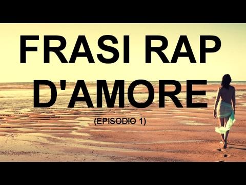 LE MIGLIORI FRASI RAP D'AMORE (EPISODIO 1)