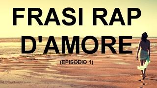 Frasi Sullamore Rap.Le Migliori Frasi Rap D Amore Episodio 1 Youtube