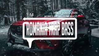 NOIXES - Hold You Down (ft. miles monaco) (Bass Boosted)