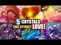 5 CRYSTALS THAT ATTRACT LOVE! │ How To Use Stones To Manifest Love and Self Love!