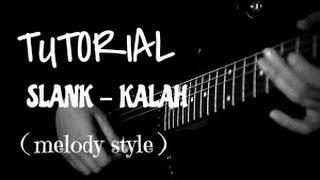 TUTORIAL SLANK - KALAH ( melody style cover )