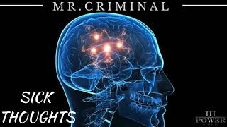 Mr.Criminal - Sick Thoughts (Official Audio)