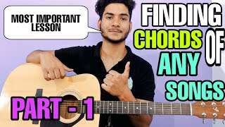 How To Find Guitar Chords Of Any Song In 3 Steps (Part - 1) | Scale Finding