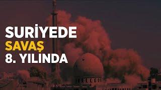 Suriye'de savaş 8. yılında!
