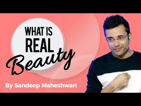 What is Real Beauty? By Sandeep Maheshwari I Hindi