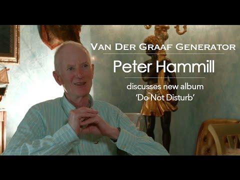 Van Der Graaf Generator: Peter Hammill discusses new album Do Not Disturb Full Interview
