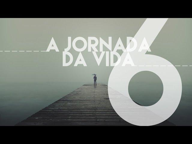 A JORNADA DA VIDA - 6 de 8 - Revisando a Bagagem