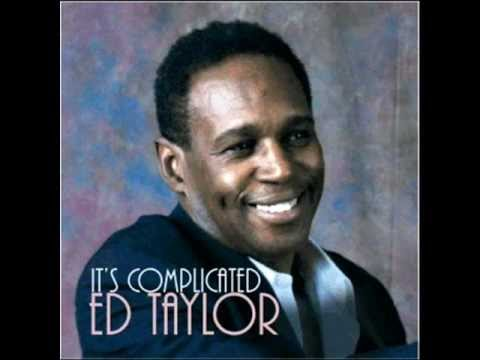 Ed Taylor    |  It's Complicated