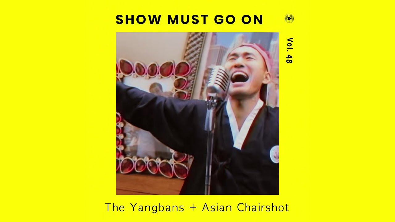아시안 체어샷 x 양반들 | Asian Chairshot x The Yangbans | Show Must Go On vol.48 #livestream