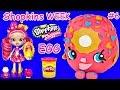 ~☀*★~ SHOPKINS WEEK ~★*☀~  D'lish Donut PLAY DOH SURPRISE EGG + SHOPKINS SHOPPIES Bubbleisha Doll