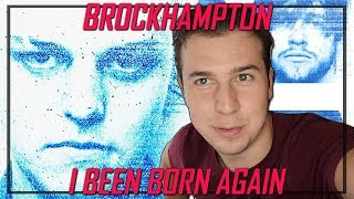 Music Critic Reacts to BROCKHAMPTON - I BEEN BORN AGAIN