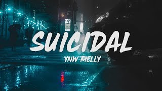 YNW Melly - Suicidal (Lyrics)