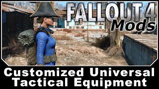 Fallout 4 Mods - Customized Universal Tactical Equipment