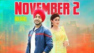 November 2(official lyrics video)  akaal  new Punjabi songs 2018    latest Punjabi songs 2018