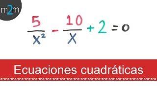 Ecuaciones cuadráticas con fracciones