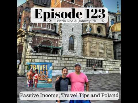 Ep 123 - Passive Income, Travel Tips and Poland
