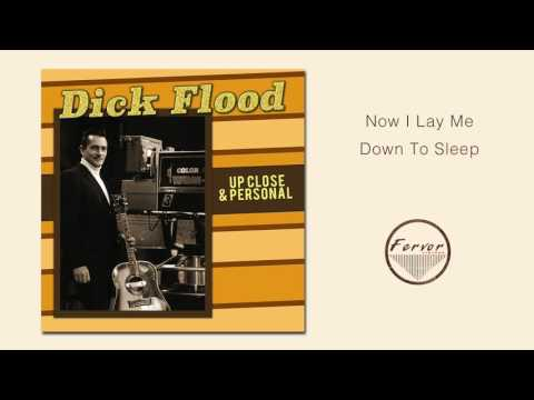Now I Lay Me Down to Sleep - Dick Flood (Audio Only)
